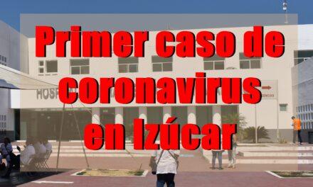 Primer caso de coronavirus en Izúcar de Matamoros